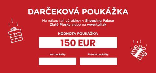 Tuli Darčeková poukážka v hodnote 150€