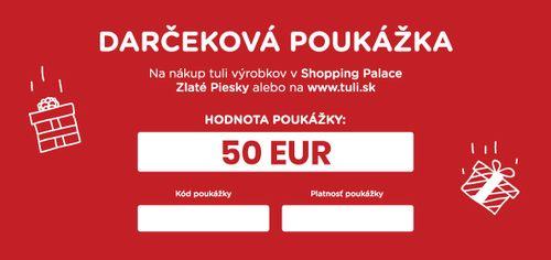 Tuli Darčeková poukážka v hodnote 50€
